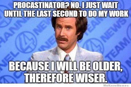 Procrastination? No! Wise technique to master.